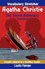 The Secret Adversary (Annotated) - Vocabulary Stretcher US-English Edition by Lazlo Ferran