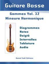 Guitare Basse Gammes Vol. 12: Mineure Harmonique