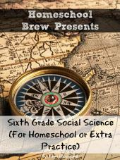 Sixth Grade Social Science: For Homeschool or Extra Practice