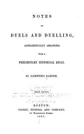 Notes on duels and duelling: alphabetically arranged with a preliminary historical essay