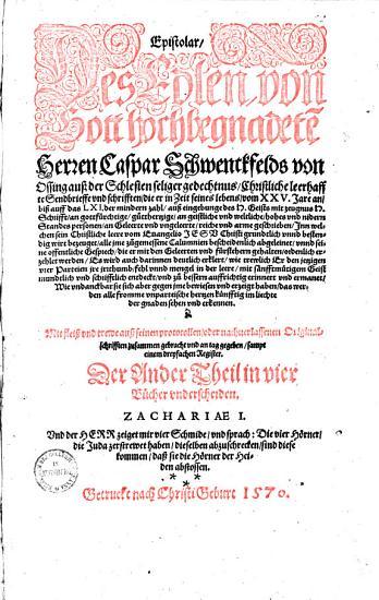 Epistolar  des Edlen von Gott hochbegnadet e n     Caspar Schwenckfelds von Ossing    0 PDF