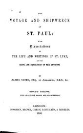 The Voyage and Shipwreck of St. Paul: With Dissertations on the Life and Writings of St. Luke, and the Ships and Navigation of the Antients