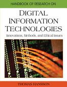 Handbook Of Research On Digital Information Technologies Innovations Methods And Ethical Issues