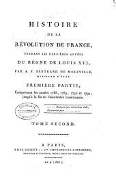 Histoire de la révolution de France, pendant les dernières années du règne de Louis XVI: Volume2