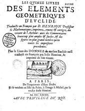 Les quinze livres des éléments d'Euclide: plus le livre des donnez du mesme Euclide aussi traduict en françois par ledit Henrion, et imprimé de son vivant