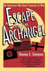 Escape from Archangel: An American Merchant Seaman at War