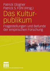Das Kulturpublikum: Fragestellungen und Befunde der empirischen Forschung