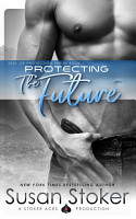 Protecting the Future  A Navy SEAL Military Romantic Suspense PDF