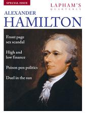 Alexander Hamilton: Lapham's Quarterly - Special Issue