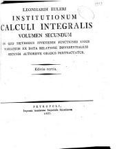 Leonhardi Euleri Institutionum calculi integralis: volumen primum [-quartum], Volume 2