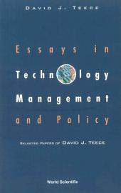 Essays in Technology Management and Policy: Selected Papers of David J Teece