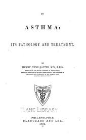 On Asthma: Its Pathology and Teatment