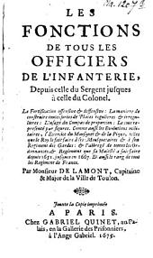 Les Fonctions De Tous Les Officiers De L'Infanterie, Depuis celle du Sergent jusques à celle du Colonel ...