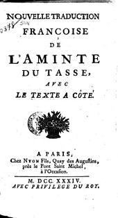 Nouuelle traduction françoise de L'Aminte du Tasse avec le texte a côté[par Pecquet]