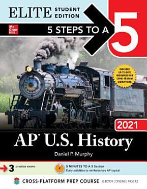 5 Steps to a 5  AP U S  History 2021 Elite Student Edition PDF