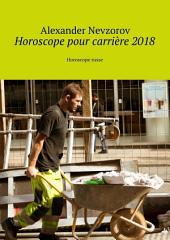 Horoscope pour carrière 2018. Horoscope russe