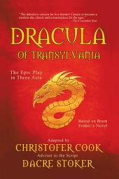 Dracula of Transylvania: The Epic Play in Three Acts
