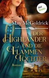 Der Highlander und die Flammentochter: Die Macphearson-Schottland-Saga -: Band 5