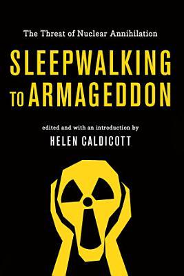 Sleepwalking to Armageddon PDF
