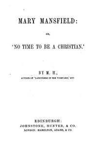 Mary Mansfield  or   No time to be a Christian   by M H  PDF