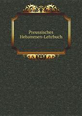 Preussisches Hebammen-Lehrbuch