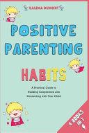 Positive Parenting Habits [4 in 1]