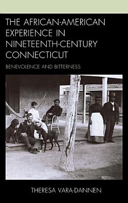 The African American Experience in Nineteenth Century Connecticut PDF