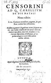 De die natali. Nova editio. Lud. Carrione recensente, augente et pristino ordini suo restituente. - Lutetiae, Aegidius Beysius 1583