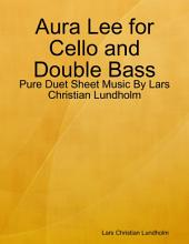 Aura Lee for Cello and Double Bass - Pure Duet Sheet Music By Lars Christian Lundholm