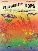 Flex Ability Pops    Solo Duet Trio Quartet with Optional Accompaniment  Cello Bass PDF