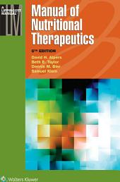 Manual of Nutritional Therapeutics: Edition 6