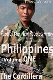 Face of the New Peoples Army of the Philippines: Volume One Cordillera