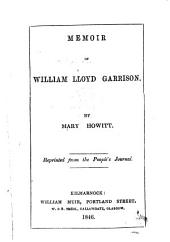 Memoir of William Lloyd Garrison ... Reprinted from the People's Journal