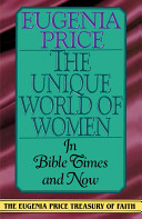 The Unique World of Women   in Bible Times and Now PDF
