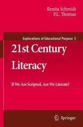 21st Century Literacy: If We Are Scripted, Are We Literate?