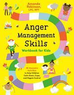 Anger Management Skills Workbook for Kids