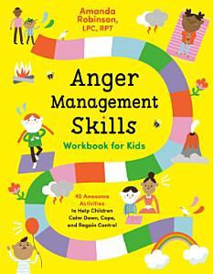 Anger Management Skills Workbook for Kids Book