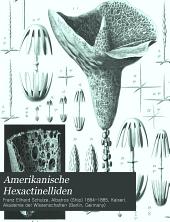 Amerikanische Hexactinelliden: Nach dem Materiale der Albatross-Expedition bearbeitet