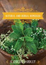 The Good Living Guide to Natural and Herbal Remedies
