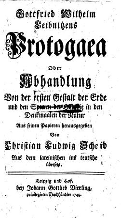Gottfried Wilhelm Leibnitzens Protogaea Oder Abhandlung Von der ersten Gestalt der Erde und den Spuren der Historie in den Denkmaalen der Natur PDF