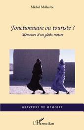 Fonctionnaire ou touriste?: Mémoires d'un globe-trotter