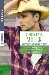 Le mariage d'un cow-boy: T2 - Les frères du Montana