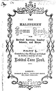 The Halfpenny Hymn Book for Revival Services  Sunday Schools  and Home  Etc PDF