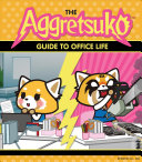 Aggretsuko s Guide to Office Life