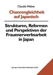Chancengleichheit auf Japanisch: Strukturen, Reformen und Perspektiven der Frauenerwerbsarbeit in Japan