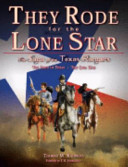 They Rode for the Lone Star: The birth of Texas-The Civil War