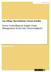 Green Controlling im Supply Chain Management. Trend oder Notwendigkeit?
