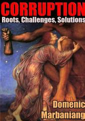 Corruption: Roots, Challenges, Solutions