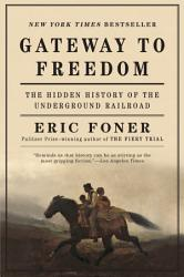 Gateway To Freedom The Hidden History Of The Underground Railroad Book PDF
