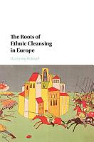 The Roots of Ethnic Cleansing in Europe PDF